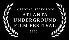 official selection atlanta underground film festival 2006