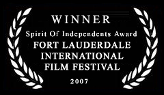 winner spirit of independents award fort launderdale international film festival 2007